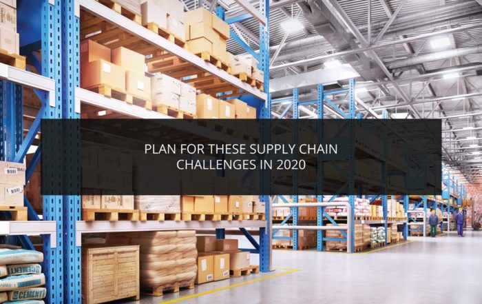 Plan for these supply chain challenges in 2020