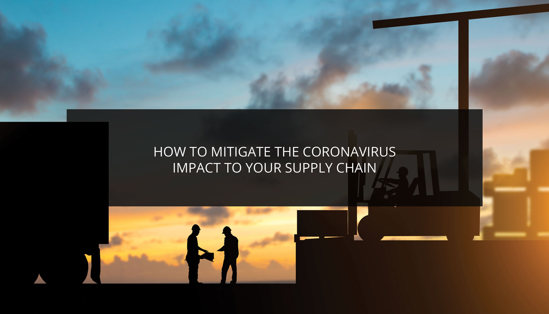 How to Mitigate the Coronavirus Impact to Your Supply Chain