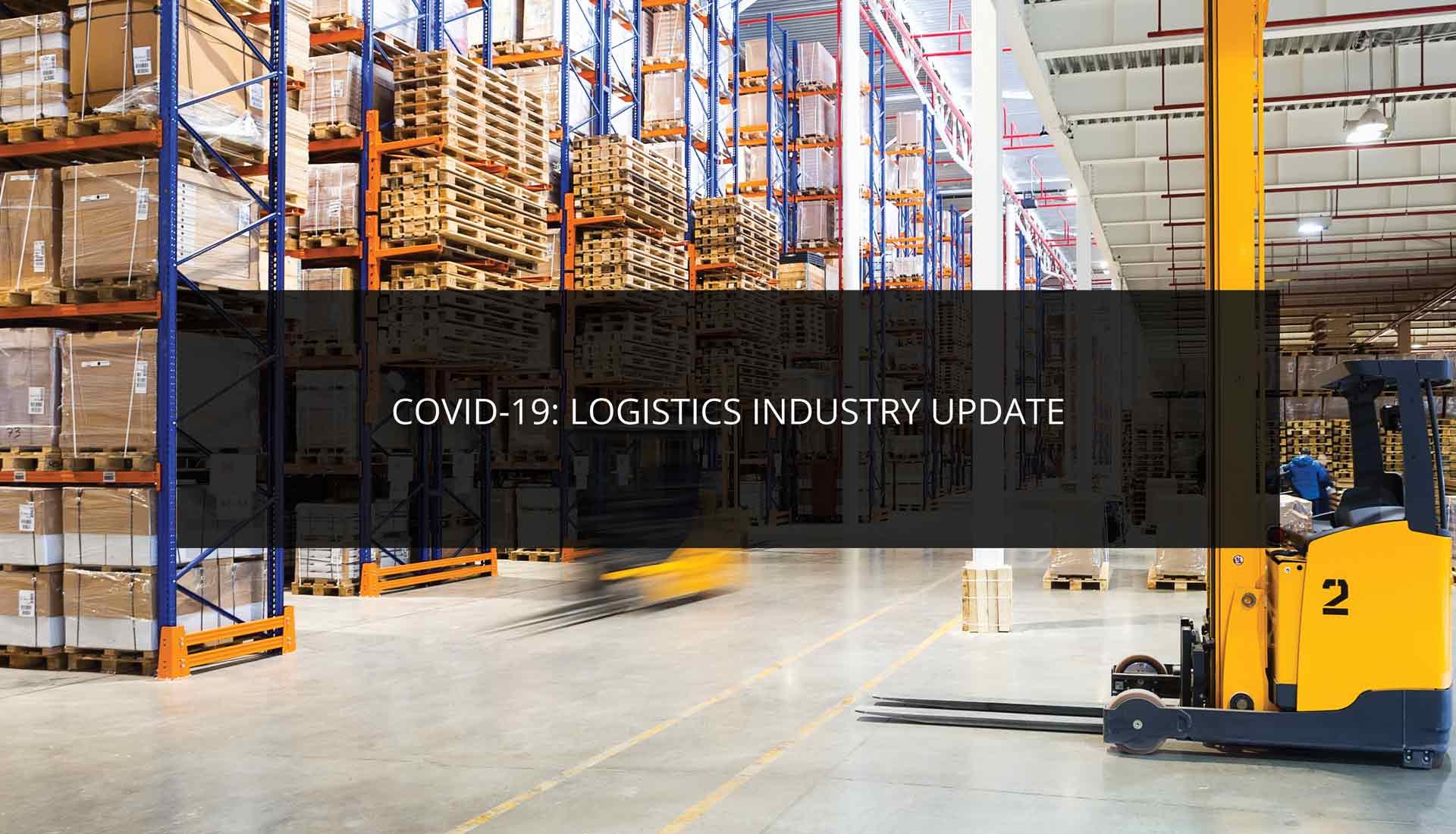 COVID-19: Logistics Industry Update
