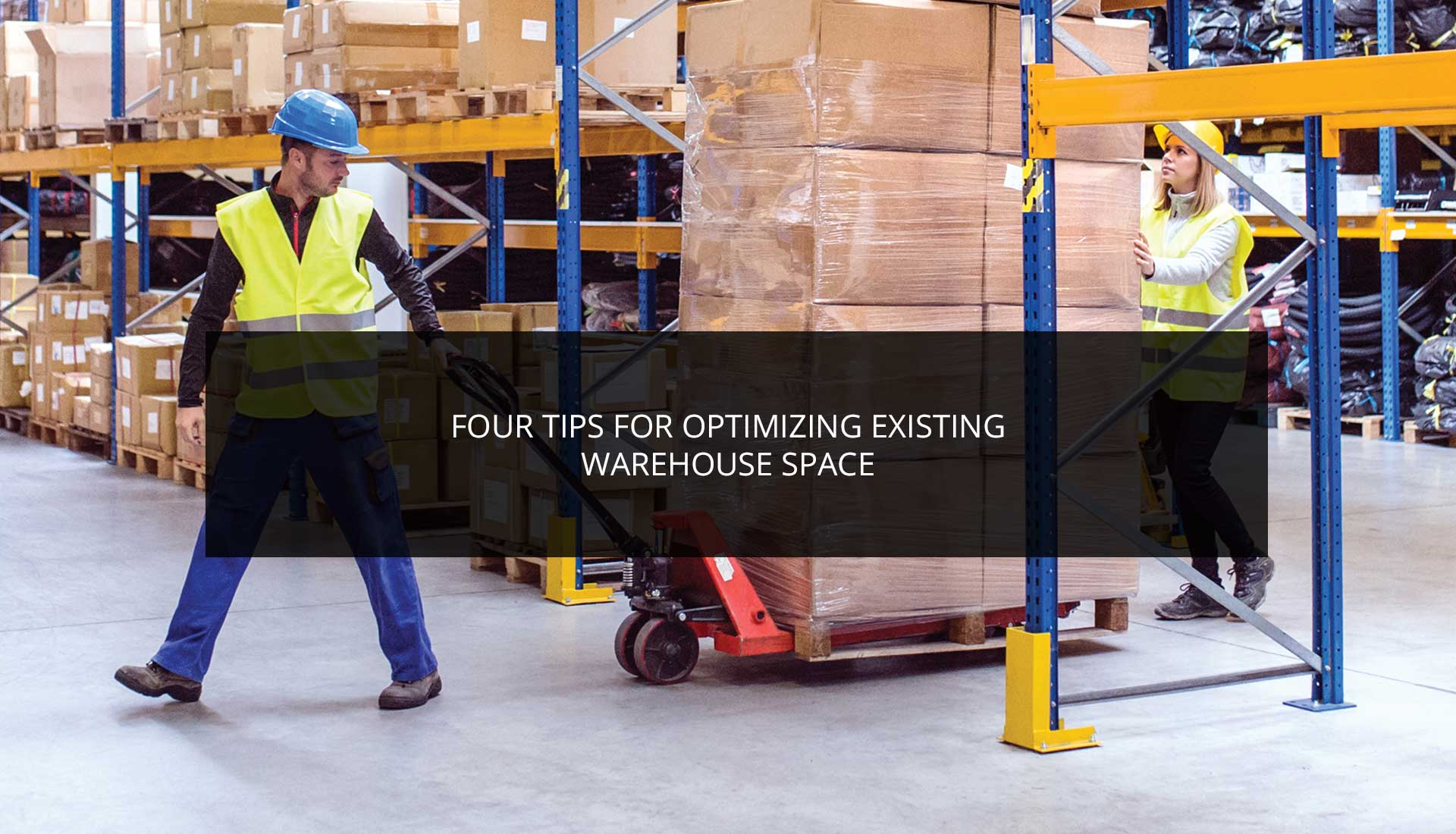 Four Tips for Optimizing Existing Warehouse Space