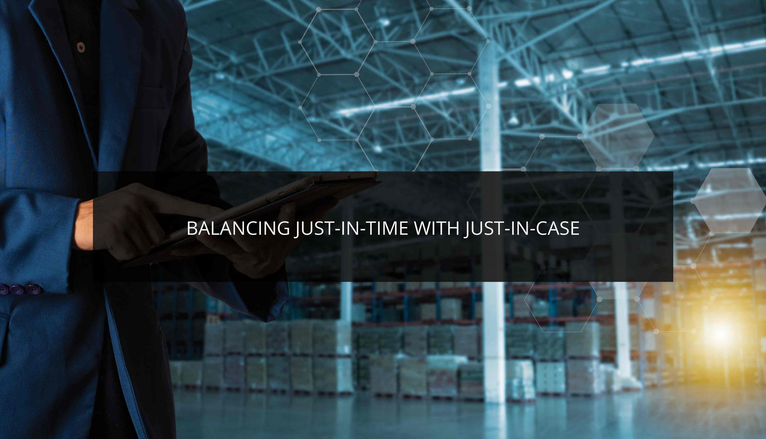 Balancing Just-in-Time with Just-in-Case